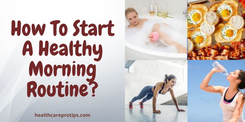 How To Start A Healthy Morning Routine