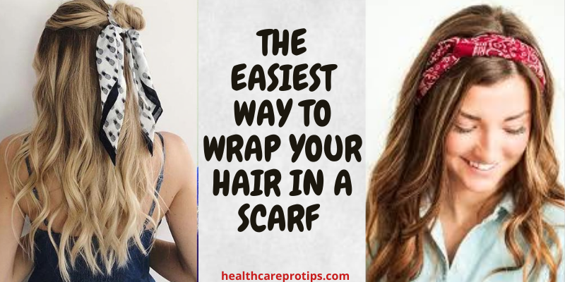 best ways to wrap hairs in scarf